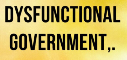 DysfunctionalGovernment